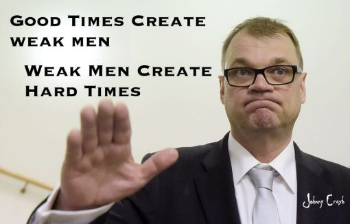 J.Crash Good Times create weak men Juha Sipilä